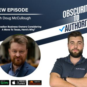 The Obscurity to Authority Podcast with Doug McCullough